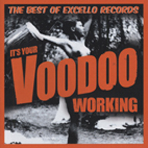 It's Your Voodoo Working - Excello Rec.(2-CD)