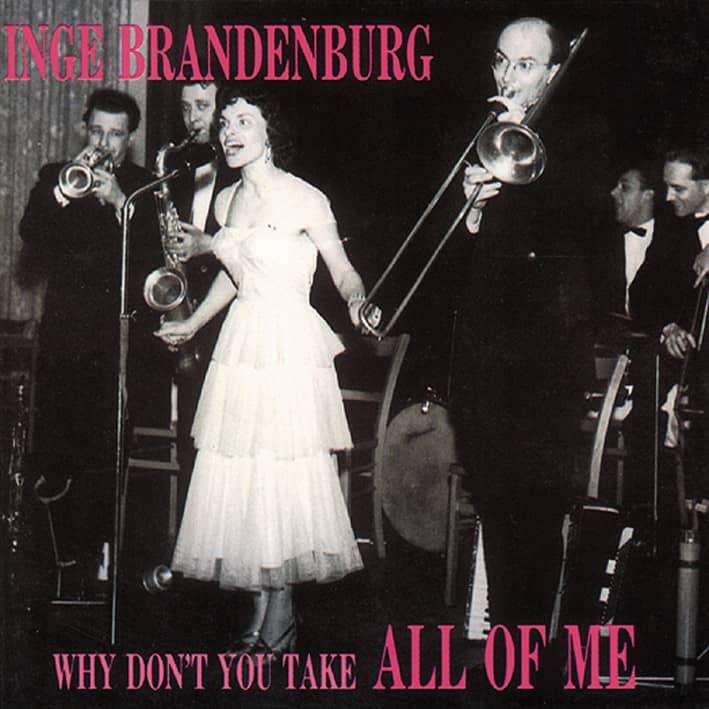 Inge Brandenburg - Why Don´t You Take All Of Me