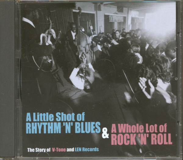 A Little Shot Of Rhythm'n'Blues & A Whole Lot Of Rock'n'Roll - The Story Of V-Tone & Len Records (CD