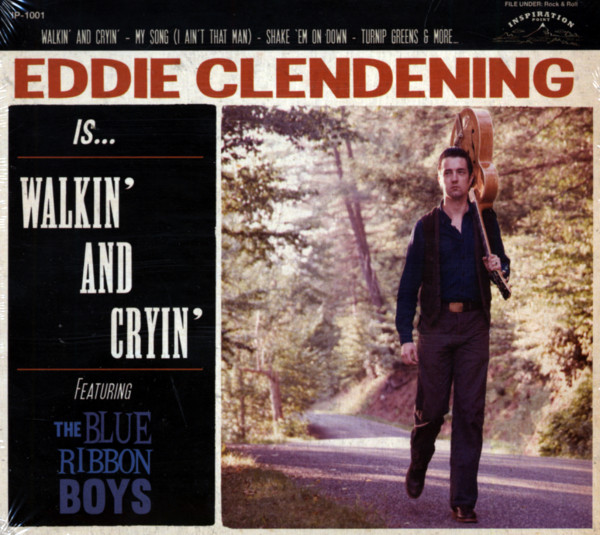 Eddie Clendening Is... Walkin' And Cryin' (featuring The Blue Ribbon Boys)