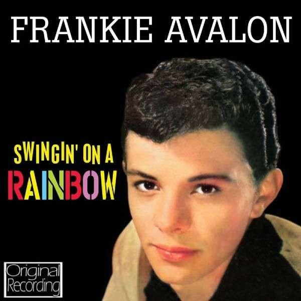 Frankie Avalon - Swingin´ On A Rainbow