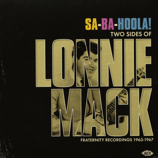 Sa-Ba-Hoola! Two Sides Of Lonnie Mack - Fraternity Recordings 1963-1967 (LP)