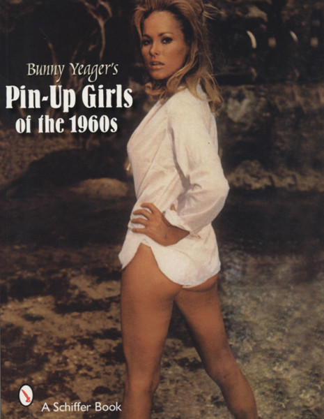 Pin-up Girls Of The 1960s - Bunny Yeager: Pin-Up Photobook