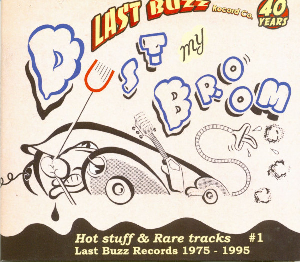 Dust My Broom - Last Buzz Records Co. 40 Years