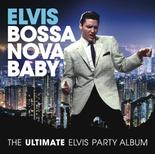 Bossa Nova Baby: The Ultimate Elvis Presley Party (US)