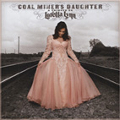 Coal Miner's Daughter: A Tribute To Loretta L