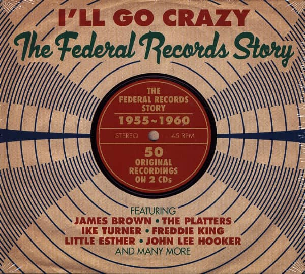 I'll Go Crazy - The Federal Records Story (2-CD)