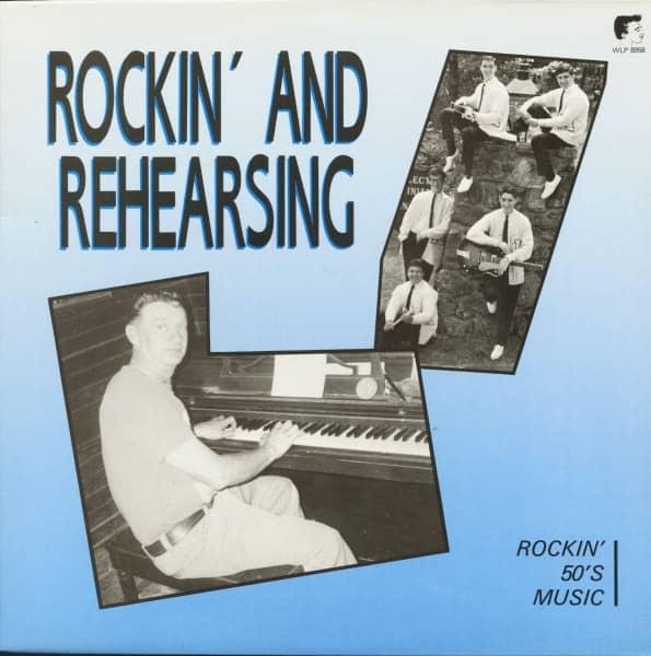 Rockin' And Rehearsing - Rockin' 50's Music (LP)