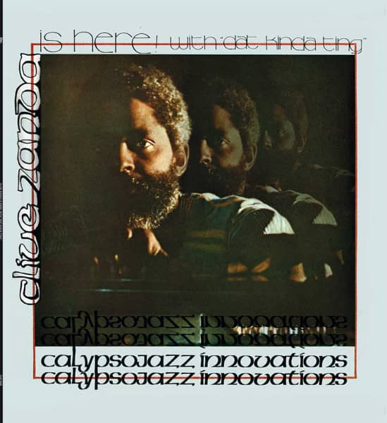 Clive Zanda Is Here With 'Dat Kinda Ting' - Calypsojazz Innovations (180g Vinyl)