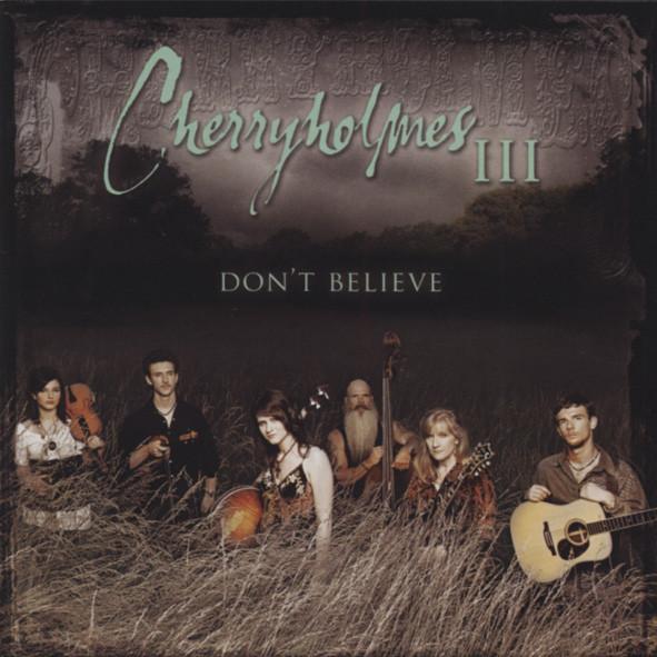 Cherryholmes III: Don't Believe