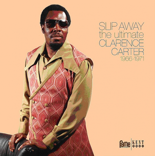 Slip Away - The Ultimate Clarence Carter 1966-1971 (2-LP)
