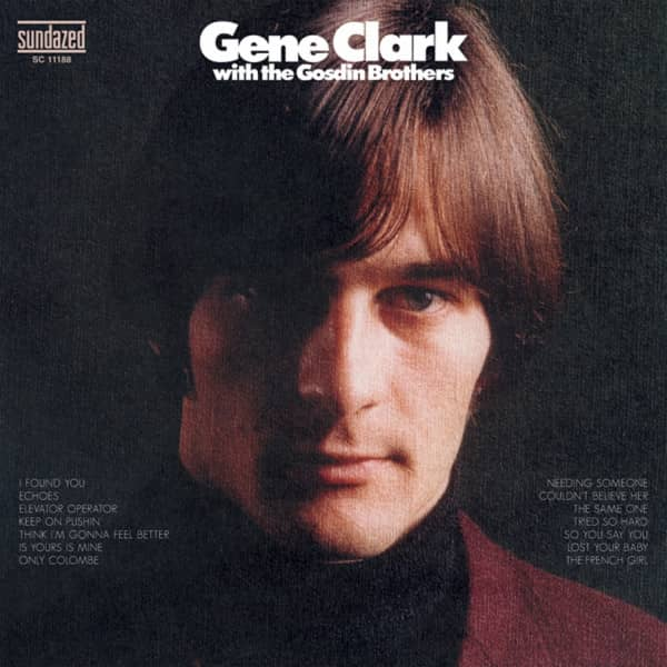Gene Clark With The Gosdin Brothers...plus
