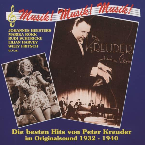 Musik ! Musik ! Musik ! Die besten Hits von Peter Kreuder 1932-1940