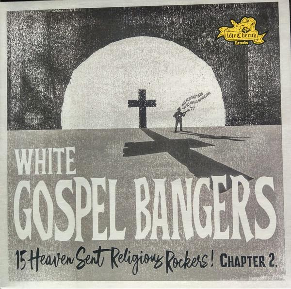 White Gospel Bangers Chapter 2 - 15 Heaven Sent Religious Rockers! (LP)