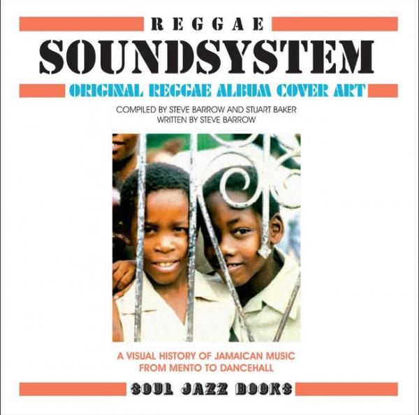 Reggae Soundsystem - Reggae Soundsystem: Original Reggae Album Cover Art: A Visual History of Jamaic