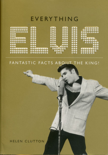 Everything Elvis - Fantastic Facts About the King