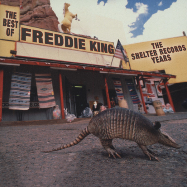 The Best Of Freddie King - The Shelter Record