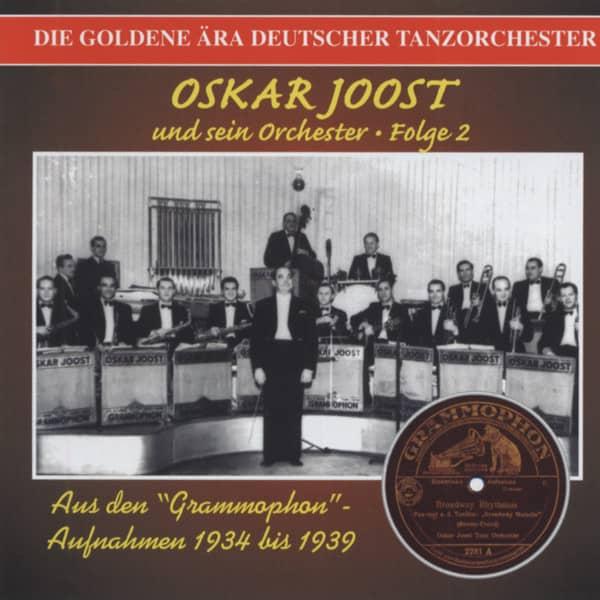 Oskar Joost und sein Orchester Folge:2 - Die goldene Ära deutscher Tanzorchester 1934-1939 (CD)