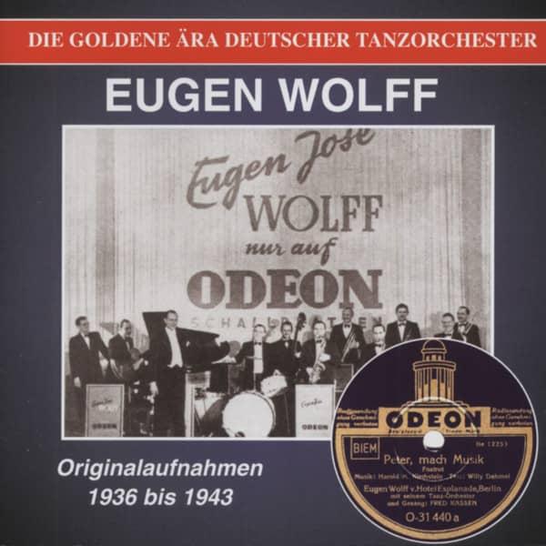 Eugen Wolff - Peter mach' Musik - Die goldene Ära deutscher Tanzorchester (CD)
