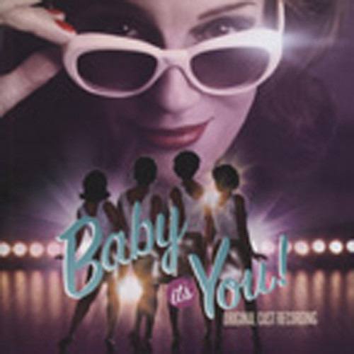 Baby It's You - Original Cast Recording 2011