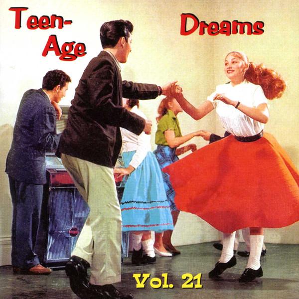 Vol.21, Teen-Age Dreams