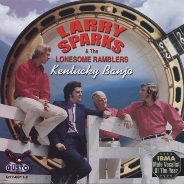 Larry Sparks - Kentucky Banjo (& Lonesome Ramblers)