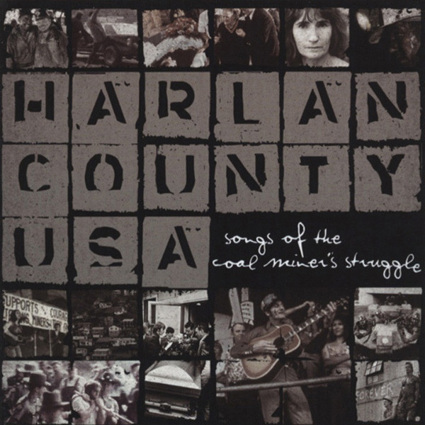 Harlan County USA - Songs Of The Coal Miner..