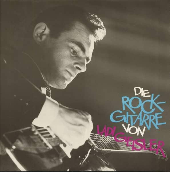 Die Rock-Gitarre von Ladi Geisler (LP)