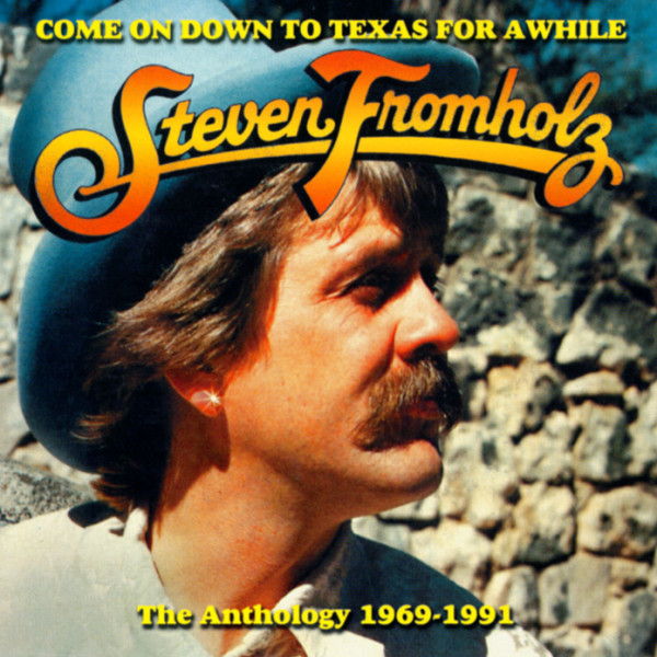 Come On Down To Texas For Awhile - Anthology