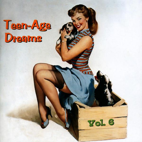 Vol.6, Teen-Age Dreams