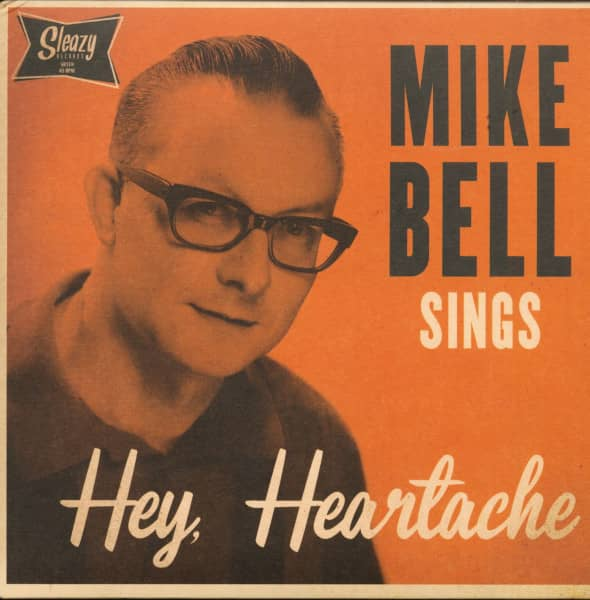 Mike Bell Sings - Hey, Heartache (7inch, EP, 45rpm, PS)