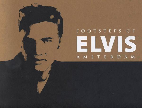 Footsteps Of Elvis Amsterdam