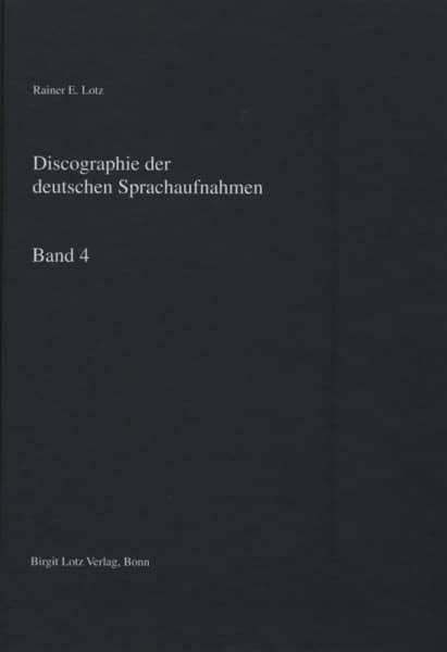 Deutsche Sprachaufnahmen - Vol.4, Discographie - Rainer E. Lotz