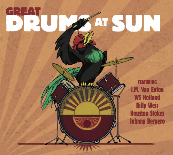 Great Drums At Sun - Featuring J. M. Van Eaton, WS Holland, Billy Weir, Houston Stokes & Johnny Bern