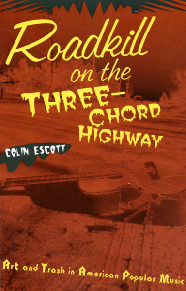 Roadkill On The Three-Chord Highway