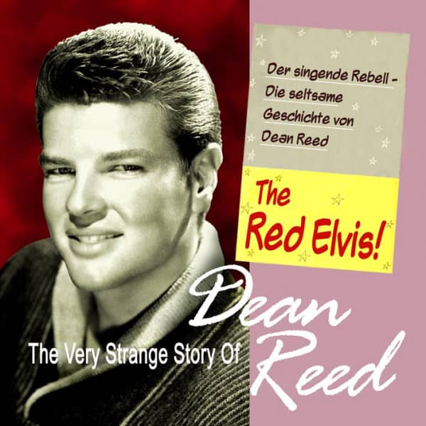 The Red Elvis - The Very Strange Story Of Dean Reed (CD)