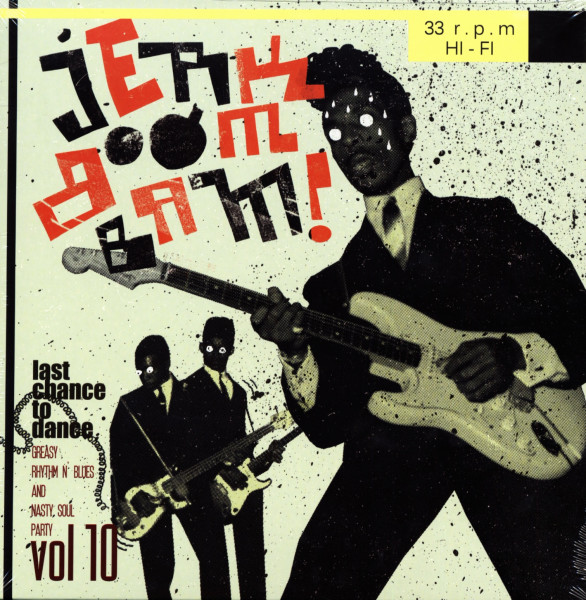 The Jerk Boom! Bam! Greasy Rhythm n' Blues And Nasty Soul Party Vol. 10