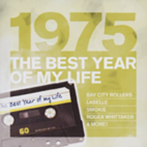 1975 The Best Year Of My Life