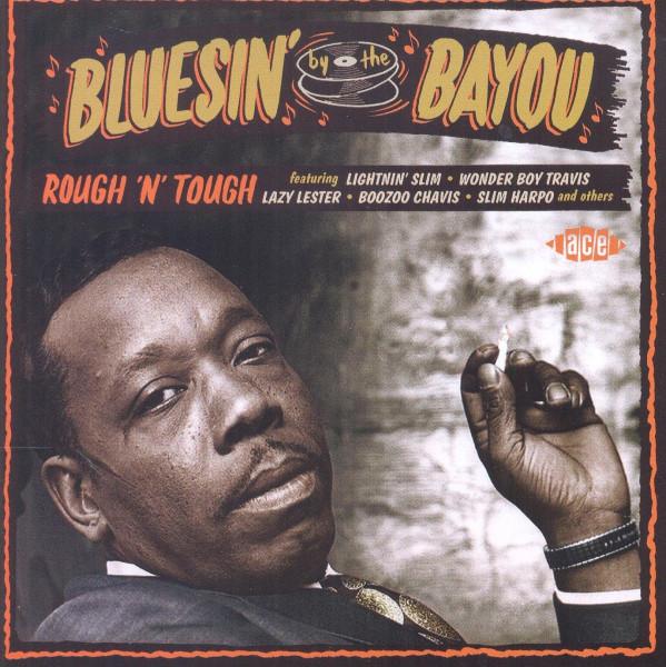 Bluesin' By The Bayou - Rough 'N' Tough (Bayou Series Vol.8)