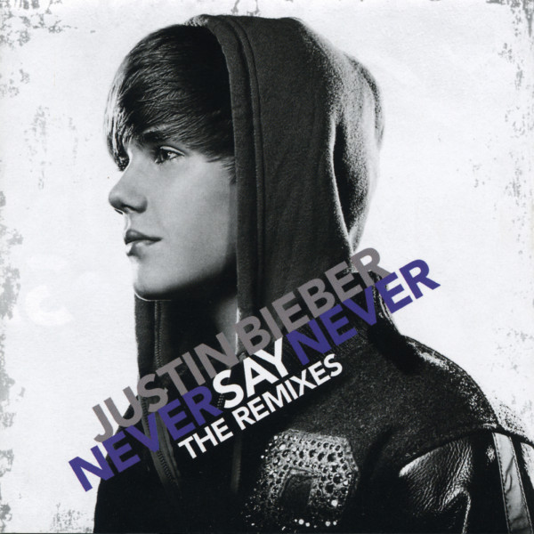 Never Say Never: The Remixes (2011)