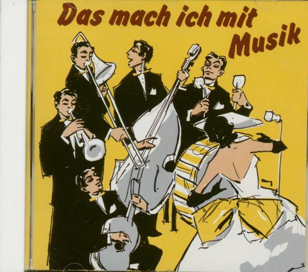 Das mach ich mit Musik - Electrola 1954 -1958 (CD)