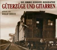 Die Biografie - Güterzüge und Gitarren, gelesen von Wiglaf Droste (2-CD)
