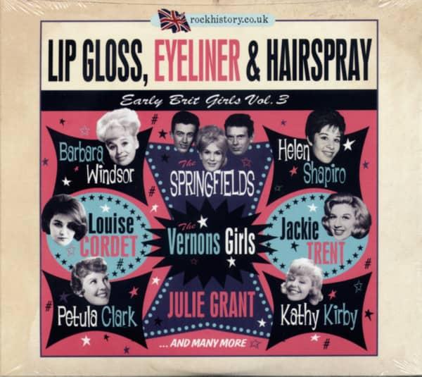 Lip Gloss, Eyeliner & Hairspray - Early Brit Girls Vol.3 (2-CD)