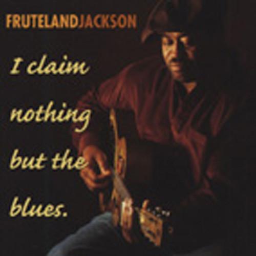 I Claim Nothing But The Blues
