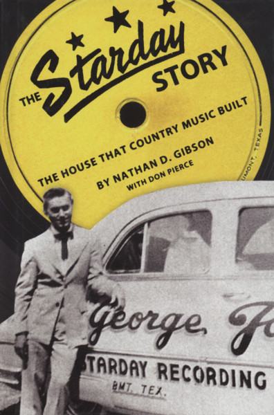 Starday Records - Nathan D. Gibson & Don Pierce: Starday Story