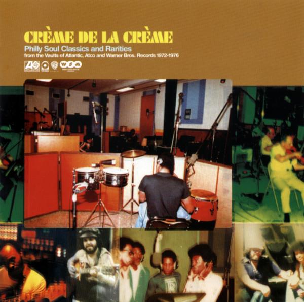 Creme De La Creme - Philly Soul Classics And Rarities