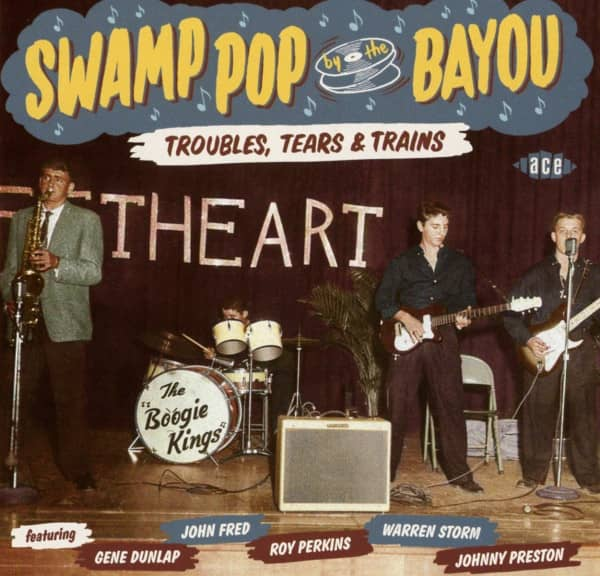 Swamp Pop By The Bayou: Troubles,Tears & Trains (CD)