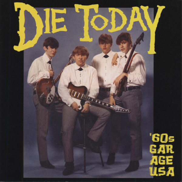Die Today - 60s Garage USA