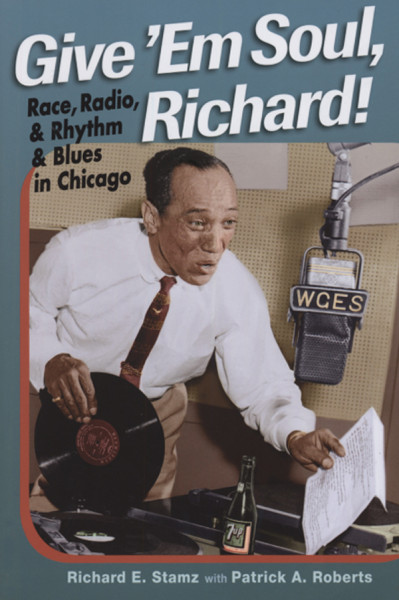 Give 'em Soul, Richard! - Richard E.Stamz: Race, Radio And R&B...