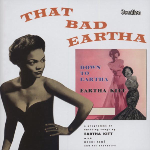 That Bad Eartha & Down To Eartha